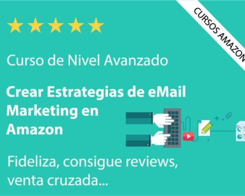 Crear Estrategias de eMail Marketing en Amazon