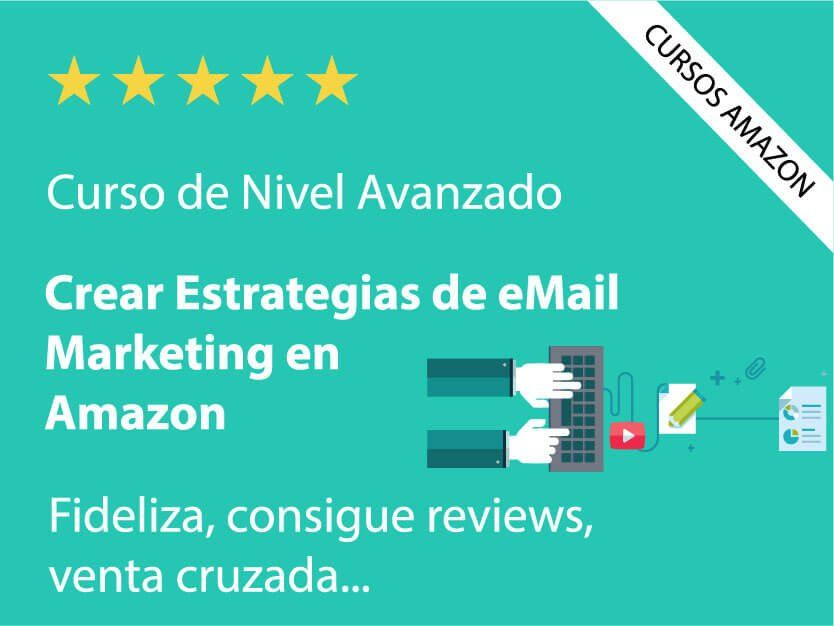 vender-en-amazon-aprender-cursos-tutoriales-consejos-email-marketing-fidelizar