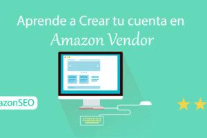 como-aprender-vender-en-amazon-noticias-crear-cuenta-amazon-vendor