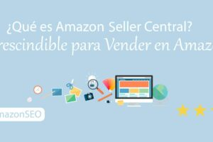 como-aprender-vender-en-amazon-noticias-vendor-que-es-para-que-sirve-seller-central-imprescindible