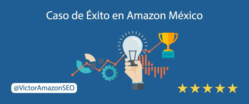caso exito amazon mexico agencia seo especialista