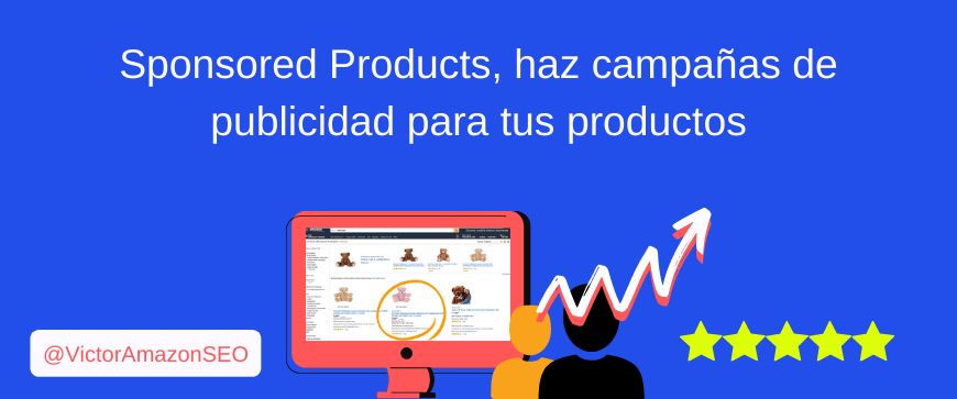 sponsored products, campañas publicidad productos amazon, sponsored products amazon, publicidad productos amazon