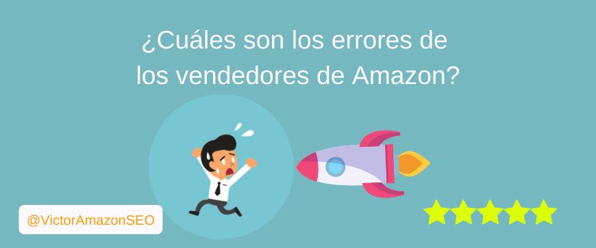 errores vendedores amazon, vendedores amazon, amazon