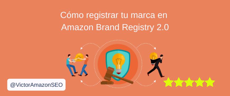 amazon brand registry, registrar marca en amazon, registro marca amazon