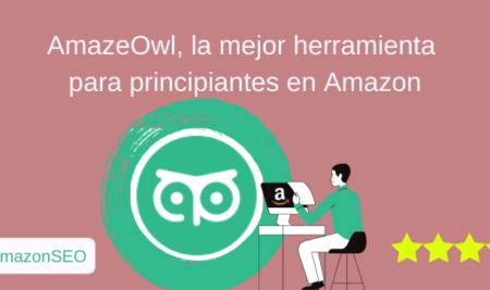 AmazeOwl, la mejor ayuda para lanzar tu primer producto en Amazon
