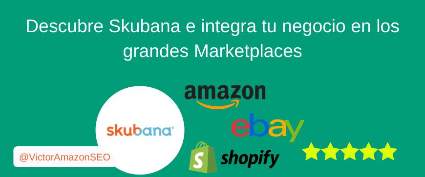 skubana, integrar skubana marketplaces, que es skubana
